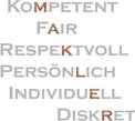 Kompetent, fair, respektvoll, persönlich, individuell, diskret